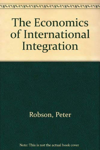 9780415098809: The Economics of International Integration