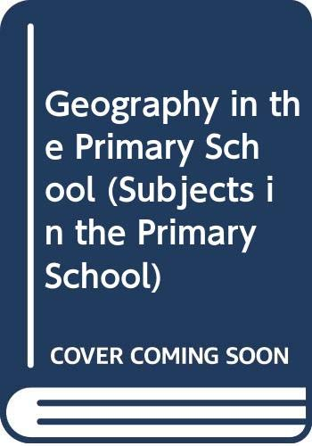9780415098816: Geography in the Primary School (Subjects in the Primary School)