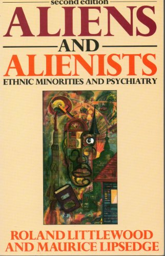 9780415099141: Aliens and Alienists: Ethnic Minorities and Psychiatry