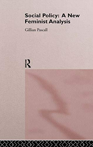 Social Policy: A New Feminist Analysis: Gillian Pascall