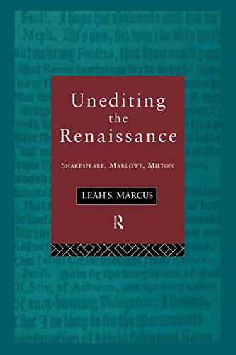 9780415099349: Unediting the Renaissance: Shakespeare, Marlowe and Milton
