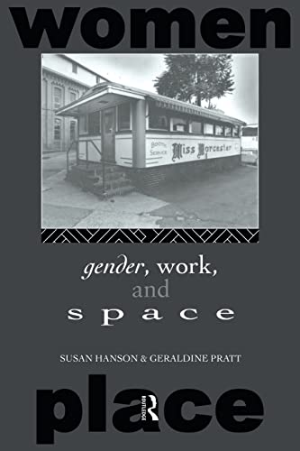 9780415099417: Gender, Work and Space (Routledge International Studies of Women and Place)