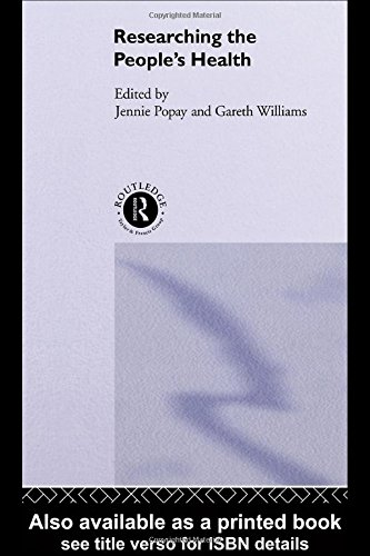 Researching the People's Health: Popay, Jennie; Williams, Gareth (eds.)