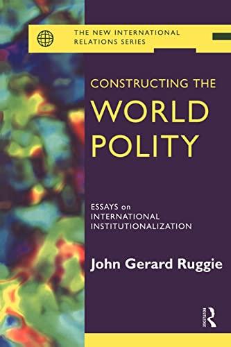 9780415099912: Constructing the World Polity: Essays on International Institutionalisation (New International Relations)