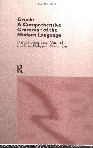 Greek: A Comprehensive Grammar of the Modern Language (Comprehensive Grammars) (0415100011) by David Holton; Peter Mackridge; Irene Philippaki-Warburton