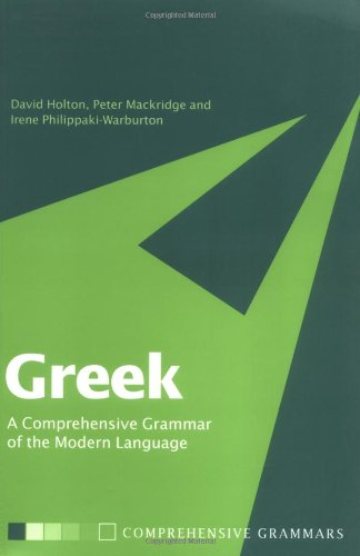 Greek: A Comprehensive Grammar of the Modern Language (Routledge Comprehensive Grammars) (041510002X) by David Holton; Peter Mackridge; Irene Philippaki-Warburton