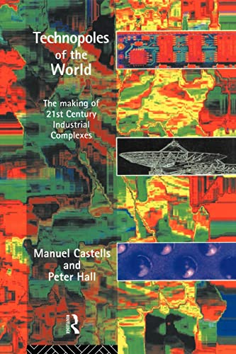 9780415100151: Technopoles of the World: The Making of 21st Century Industrial Complexes