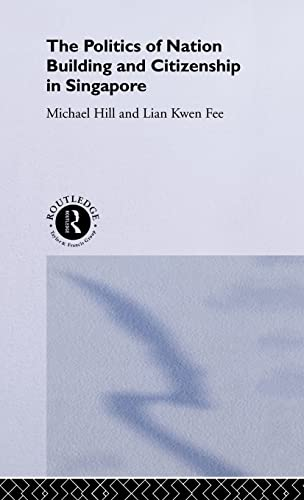 9780415100526: The Politics of Nation Building and Citizenship in Singapore (Politics in Asia)