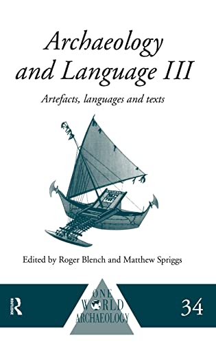 9780415100540: Archaeology and Language III: Artefacts, Languages and Texts (One World Archaeology)