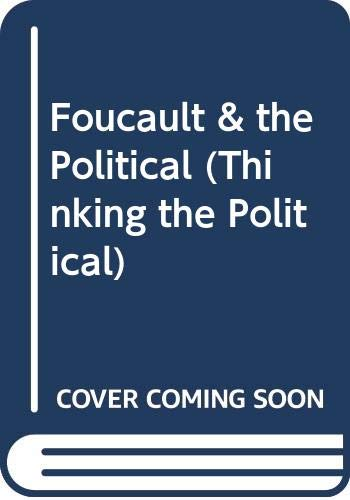 9780415100656: Foucault and the Political (Thinking the Political)