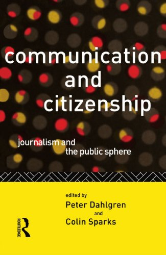 9780415100670: Communication and Citizenship: Journalism and the Public Sphere (Communication and Society)