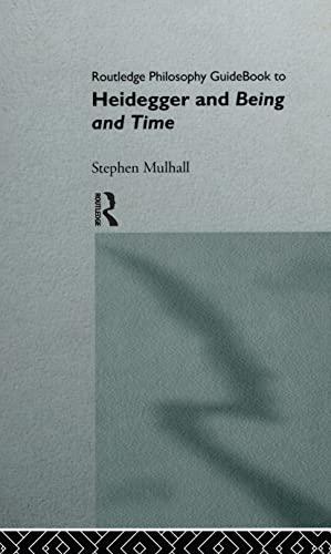 9780415100922: Routledge Philosophy GuideBook to Heidegger and Being and Time (Routledge Philosophy GuideBooks)