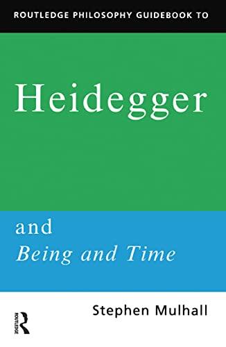 9780415100939: Routledge Philosophy GuideBook to Heidegger and Being and Time (Routledge Philosophy GuideBooks)