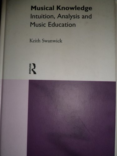 9780415100960: Musical Knowledge: Intuition, Analysis and Music Education