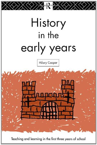 History in the Early Years (Teaching and: Cooper, Hilary