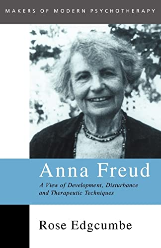 9780415102001: Anna Freud: A View of Development, Disturbance and Therapeutic Techniques (Makers of Modern Psychotherapy)