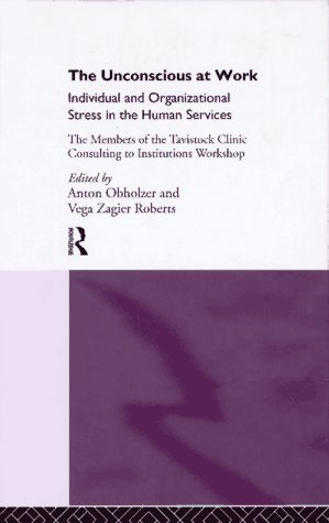 9780415102056: The Unconscious at Work: Individual and Organizational Stress in the Human Services