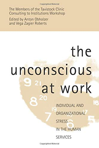 9780415102063: The Unconscious at Work: Individual and Organizational Stress in the Human Services