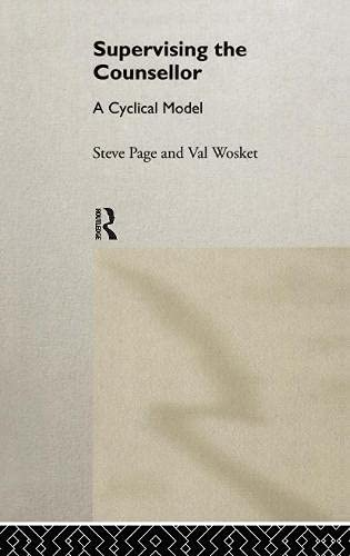 9780415102131: Supervising the Counsellor: A Cyclical Model