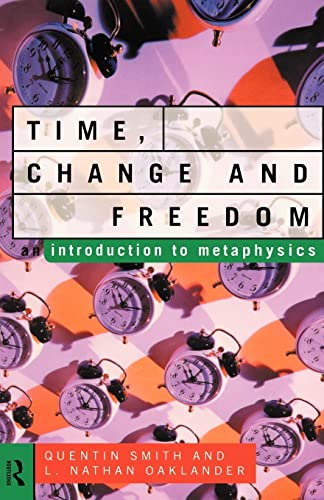 Time, Change and Freedom : Introduction to: L. Nathan Oaklander;