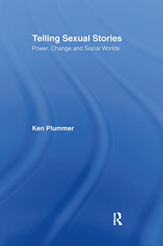 9780415102957: Telling Sexual Stories: Power, Change and Social Worlds