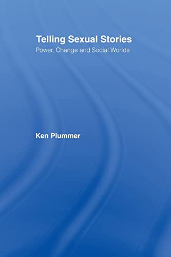 9780415102964: Telling Sexual Stories: Power, Change and Social Worlds