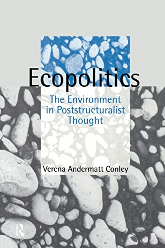 9780415103060: Ecopolitics: The Environment in Poststructuralist Thought (Opening Out: Feminism for Today)