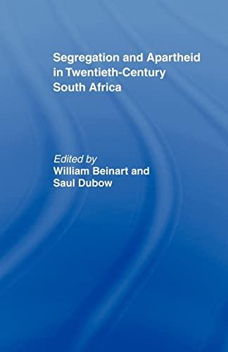 Segregation and Apartheid in Twentieth Century South Africa: Beinart, William