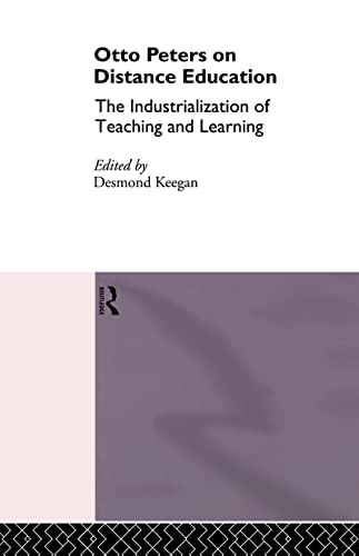 9780415103848: Otto Peters on Distance Education: The Industrialization of Teaching and Learning (Routledge Studies in Distance Education)