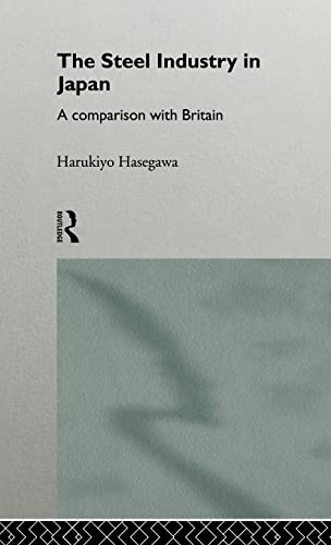 9780415103862: The Steel Industry in Japan: A Comparison with Britain (Sheffield Centre for Japanese Studies/Routledge Series)