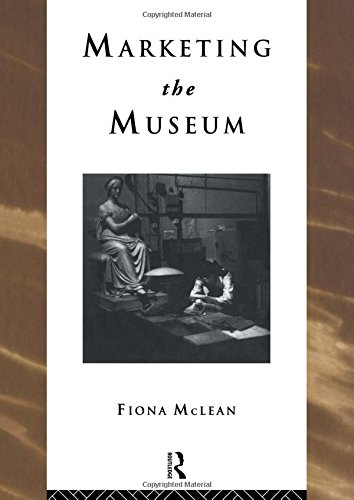 9780415103923: Marketing the Museum (Heritage: Care-Preservation-Management)
