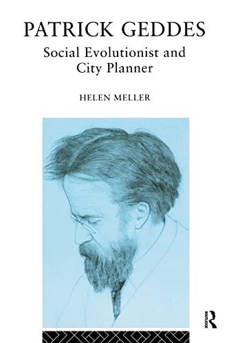 Patrick Geddes: Social Evolutionist and City Planner: Meller, Helen Elizabeth