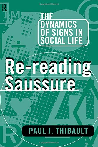 9780415104104: Re-reading Saussure: The Dynamics of Signs in Social Life