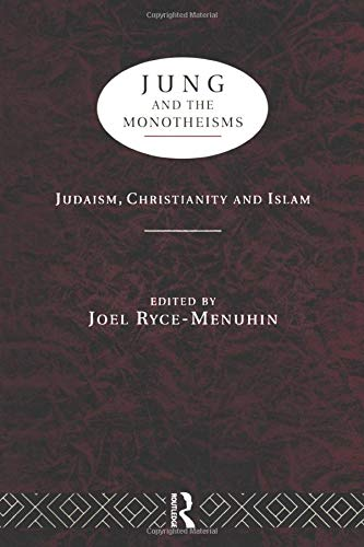 Jung and the Monotheisms: Judaism, Christianity, and Islam