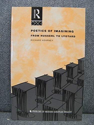 9780415104494: Poetics of Imagining: From Husserl to Lyotard (Problems of Modern European Thought)