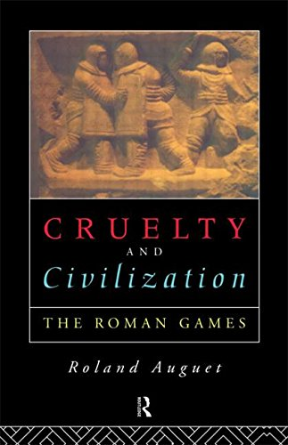9780415104531: Cruelty and Civilization: The Roman Games