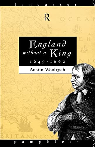 England Without A King, 1649-60 (Lancaster Pamphlets): A. Woolrych Austin