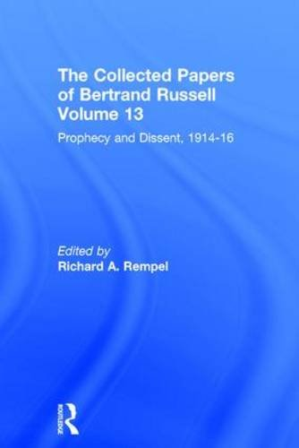 9780415104630: The Collected Papers of Bertrand Russell, Volume 13: Prophecy and Dissent, 1914-16