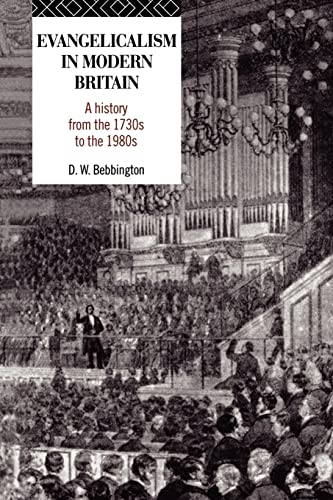 9780415104647: Evangelicalism in Modern Britain: A History from the 1730s to the 1980s
