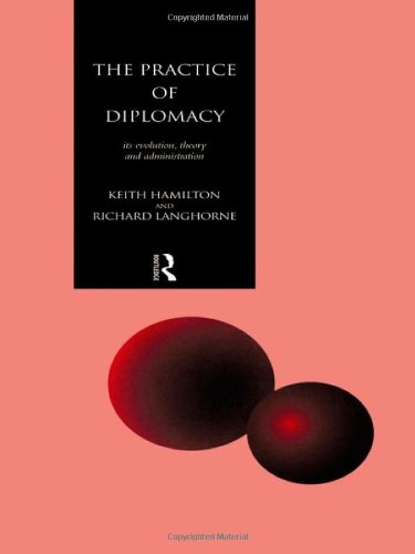 9780415104746: The Practice of Diplomacy: Its Evolution, Theory and Administration