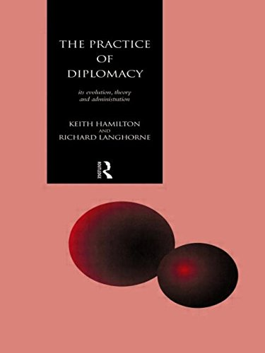 9780415104753: The Practice of Diplomacy: Its Evolution, Theory and Administration