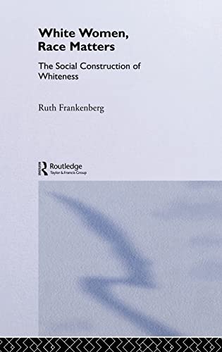 9780415105101: White Women, Race Matters: The Social Construction of Whiteness (Gender, Racism, Ethnicity)