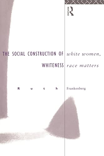 9780415105118: White Women, Race Matters: The Social Construction of Whiteness (Gender, Racism, Ethnicity)