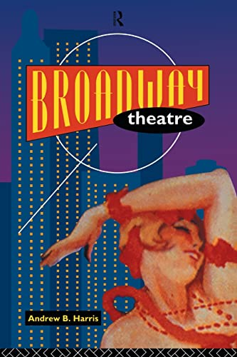 9780415105200: Broadway Theatre (Theatre Production Studies)