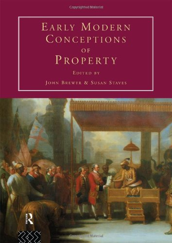 9780415105330: Early Modern Conceptions of Property (Consumption and Culture in 17th and 18th Centuries, No 2)