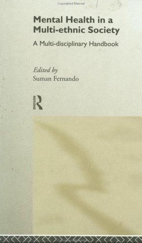 Mental Health in a Multi-Ethnic Society: A Multidisciplinary Handbook, by Fernando: Fernando, Suman