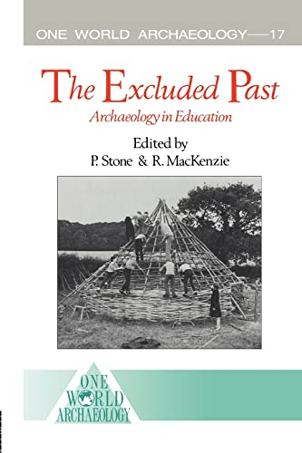 9780415105453: The Excluded Past: Archaeology in Education (One World Archaeology)