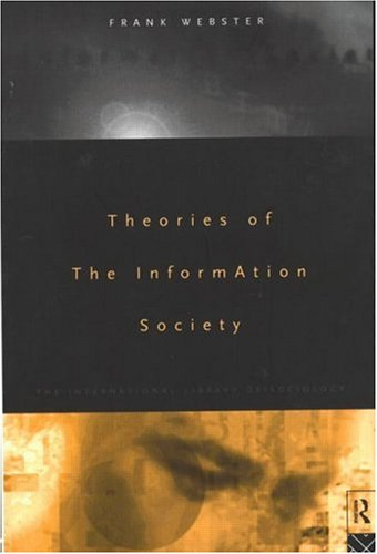 9780415105743: Theories of the Information Society (The International Library of Sociology)