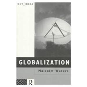 9780415105767: Globalization: The Reader (Key Ideas)