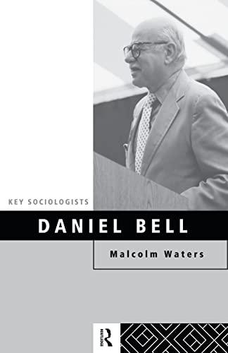 9780415105781: Daniel Bell (Key Sociologists)